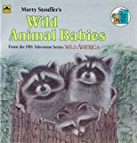 Wild Animal Babies, Marty Stouffer and Golden Books Staff, 0307125769
