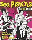 Sex Pistols: the Graphic Novel, Jim McCarthy and Steve Parkhouse, 1780381786