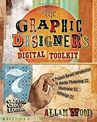 The Graphic Designer's Digital Toolkit: A Project-Based Intro