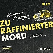 Zu raffinierter Mord Hörspiel von Raymond Chandler Gesprochen von: Hans Peter Hallwachs, Charles Wirths