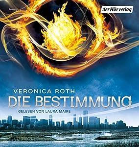 Divergent - Die Bestimmung (Die Bestimmung 1) Audiobook