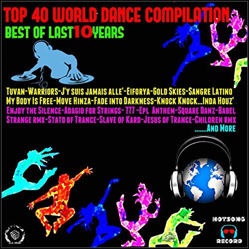 Top 40 World Dance Compilation (Best of Last 10 Years)