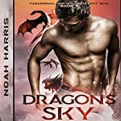 Dragons Sky: Paranormal Shifter - M/M Navy Sea, Volume 4 | Noah Harris
