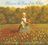 Hana in the Time of the Tulips, Deborah Noyes, 0763641316
