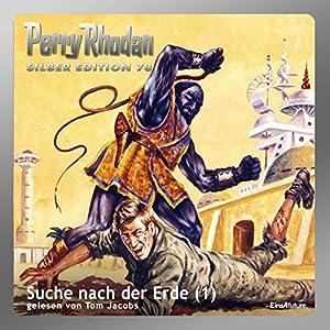 Suche nach der Erde - Teil 1 (Perry Rhodan Silber Edition 78) Hörbuch