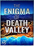 The Enigma of Death Valley