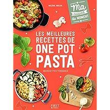 Les meilleures recettes de One pot pasta: 80 recettes tendance
