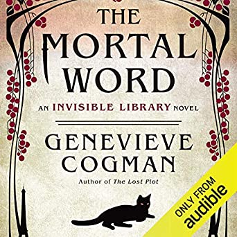 Amazon com: The Mortal Word: The Invisible Library, Book 5 (Audible