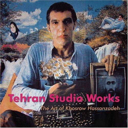 Tehran Studio Works: The Art of Khosrow Hassanzadeh (English and Farsi Edition) pdf