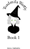 Toadmila Wartly: Book 1