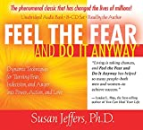 Feel the Fear and Do It Anyway 8-CD set: Dynamic Techniques for Turning Fear, Indecision, and Anger into Power, Action, and Love