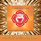 Chanting Om - Meditation On the 7 Chakras (Improv Version) & Savasana Sound Bath Therapy, The Science of Nada Yoga