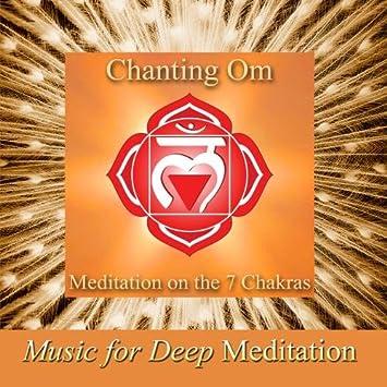 Chanting Om - Meditation On the 7 Chakras Improv Version Savasana Sound  Bath Therapy, The Science of Nada Yoga