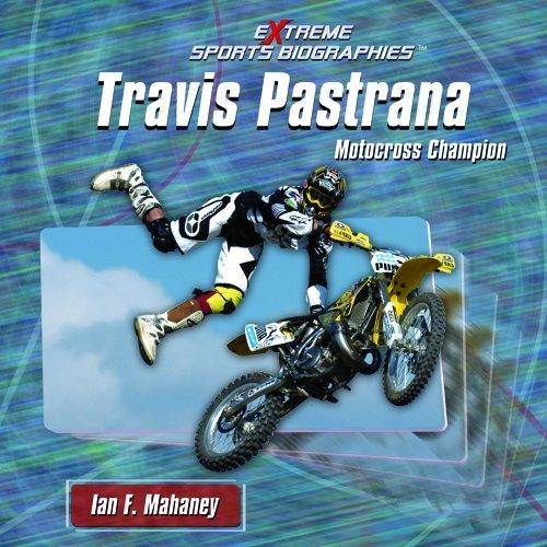 Travis Pastrana:: Motocross Champion (Extreme Sports Biographies) by Ian F Mahaney (2005-08-01)