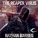 The Reaper Virus Audiobook by Nathan Barnes Narrated by Basil Sands