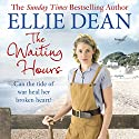 The Waiting Hours: Beach View Boarding House, Book 13 Audiobook by Ellie Dean Narrated by Julie Maisey