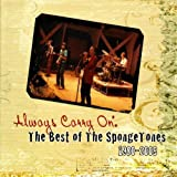 Always Carry on: The Best of the Spongetones 1980-2005