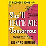 She'll Hate Me Tomorrow | Richard Deming