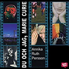 Du och jag, Marie Curie [You and I, Marie Curie] Audiobook by Annika Ruth Persson Narrated by Kerstin Andersson