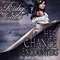Her Chance Encounters: The Spirits of River Oaks, Book 1 Audiobook by Ruby Caine Narrated by Gabriel S. Jaffe