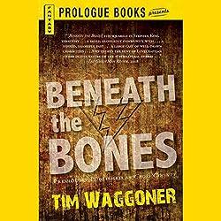 Beneath the Bones