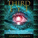 Third Eye: Awaken Your Third Eye, Find Spiritual Enlightenment, Open Pineal Gland, Mediumship, 3rd Eye, Psychic Abilities, Increase Your Awareness and Consciousness, Chakra and Foresight! Audiobook by Harvey Stuarts Narrated by Nathan Rollins