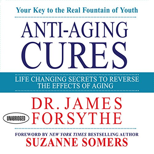 Anti-Aging Cures: Life Changing Secrets to Reverse the Effects of Aging Audiobook [Free Download by Trial] thumbnail
