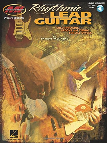 Rhythmic Lead Guitar: Solo Phrasing, Groove and Timing for All Styles (Best Guitar For Funk)