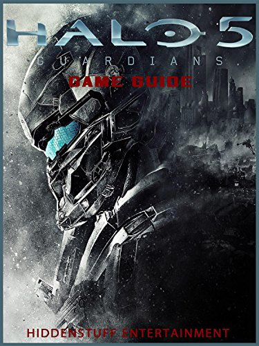 Halo 5 Guardians Game Guide Unofficial