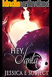 Hey, Santa: SciFi Alien Holiday Romance (An Alien for the Holidays)