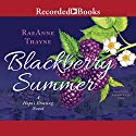 Blackberry Summer Audiobook by RaeAnne Thayne Narrated by Amanda Leigh Cobb