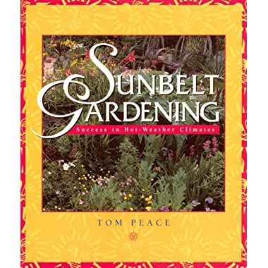 Sunbelt Gardening: Success in Hot-Weather Climates
