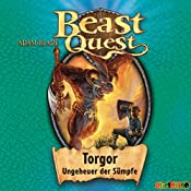 Torgor - Ungeheuer der Sümpfe (Beast Quest 13) | Adam Blade