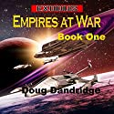 Exodus: Empires at War, Book 1 Audiobook by Doug Dandridge Narrated by Finn Sterling