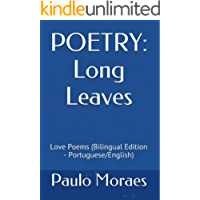POETRY: Long Leaves: Love Poems (Bilingual Edition - Portuguese/English)