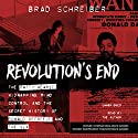 Revolution's End: The Patty Hearst Kidnapping, Mind Control, and the Secret History of Donald DeFreeze and the SLA Audiobook by Brad Schreiber Narrated by Brad Schreiber