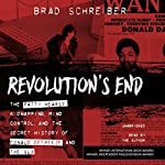 Revolution's End: The Patty Hearst Kidnapping, Mind Control, and the Secret History of Donald DeFreeze and the SLA | Brad Schreiber