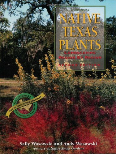 Native Texas Plants: Landscaping Region by Region (Best Plants For South Texas)