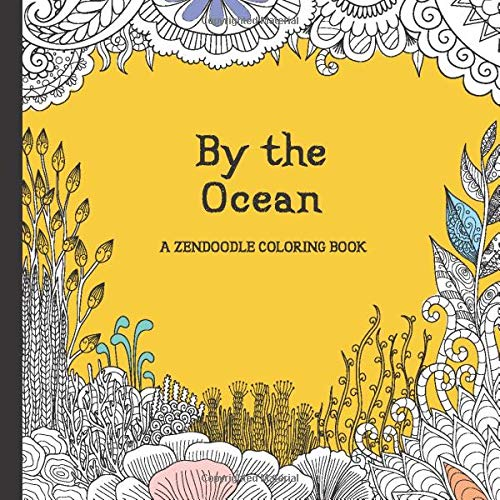 Amazon.com: By The Ocean A ZenDoodle Coloring Book: By Lulu Douglas Anti  Stress Coloring Book For Adults With Sea Creatures & Relaxing Summer  Holiday Adventures (9781088567395): Douglas, Lulu: Books