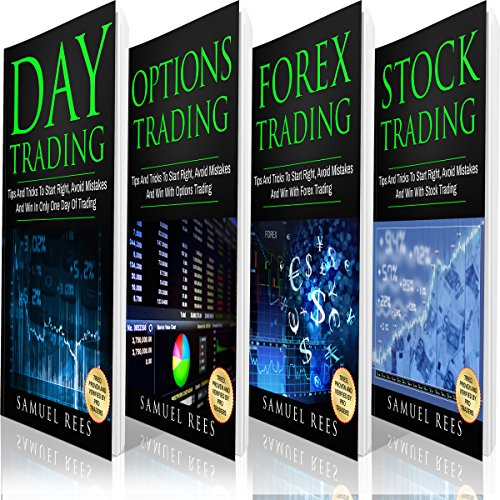 Trading: Tips and Tricks for Beginners: Day Trading + Options Trading + Forex Trading + Stock Trading Tips and Tricks to Make Immediate Cash with Trading by Samuel Rees