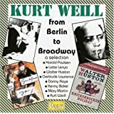 Kurt Weill: From Berlin to Broadway - A Selection