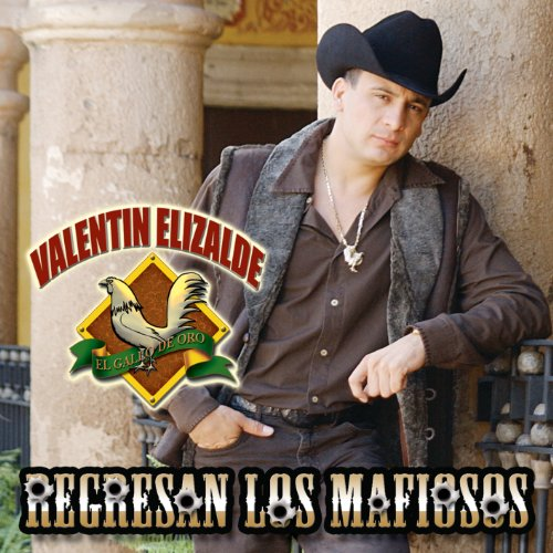 Valentín Elizalde Stream or buy for $11.49 · Regresan Los Mafiosos