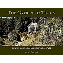 The Overland Track: Tasmania's World Heritage Area walk photo book (Part 2) (Fran West Photo Books 4)