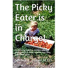The Picky Eater is in Charge!: An activity book for children who are picky eaters to draw or write how they feel about food.