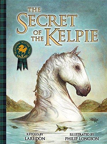 The Secret Of The Kelpie (Picture Kelpies)