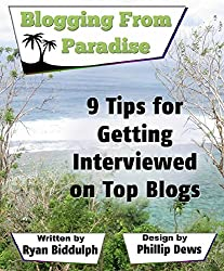 9 Tips for Getting Interviewed on Top Blogs: Blogging from Paradise