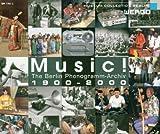 Music! The Berlin Phonogramm-Archiv, 1900-2000