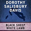 Black Sheep, White Lamb Audiobook by Dorothy Salisbury Davis Narrated by Adam Connor