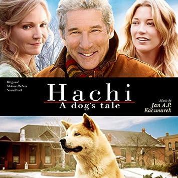 Hachi A Dogs Tale Jan A P Kaczmarek