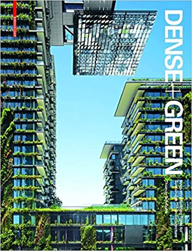 Amazon com: Dense + Green: Innovative Building Types for Sustainable